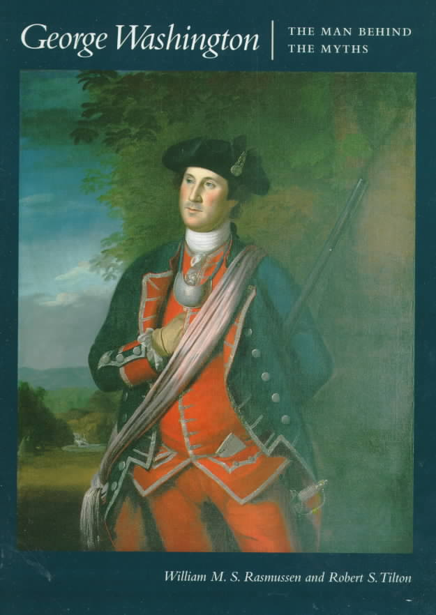 George Washington By Rasmussen, William M. S./ Tilton, Robert S.